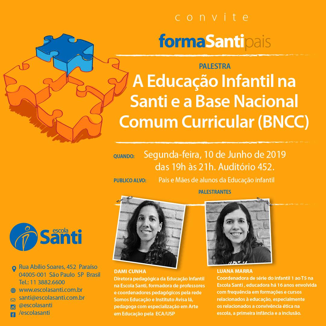 38º FormaSanti-pais – A Educação Infantil Na Santi E A Base Nacional Comum Curricular  (BNCC)