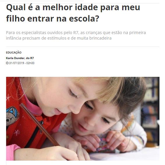 31/07 – R7: Qual é A Melhor Idade Para Meu Filho Entrar Na Escola?