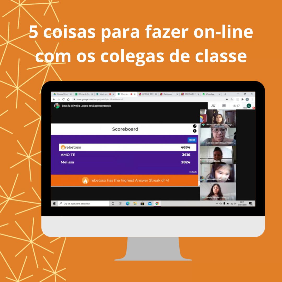5 Coisas Para Fazer On-line Com Os Colegas De Classe