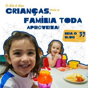 O Dia é Das Crianças, Mas A Família Toda Aproveita!